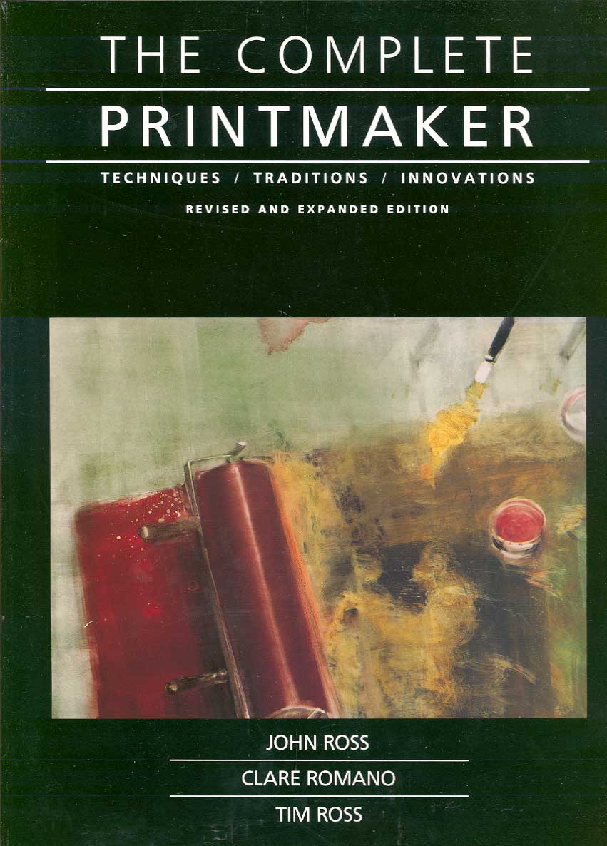 The Complete Printmaker, by John Ross and Clare Romano. - Click Image to Close